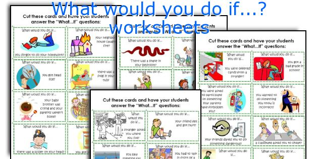 What would you do if...? worksheets