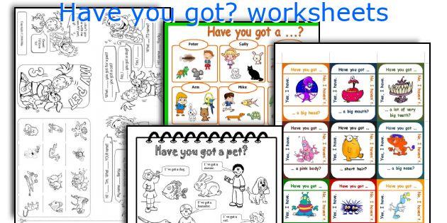 Have you got? worksheets