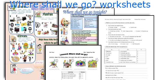 Where shall we go? worksheets
