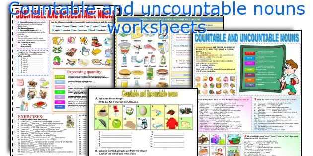 Countable and uncountable nouns worksheets