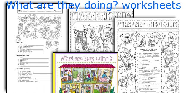 What are they doing? worksheets