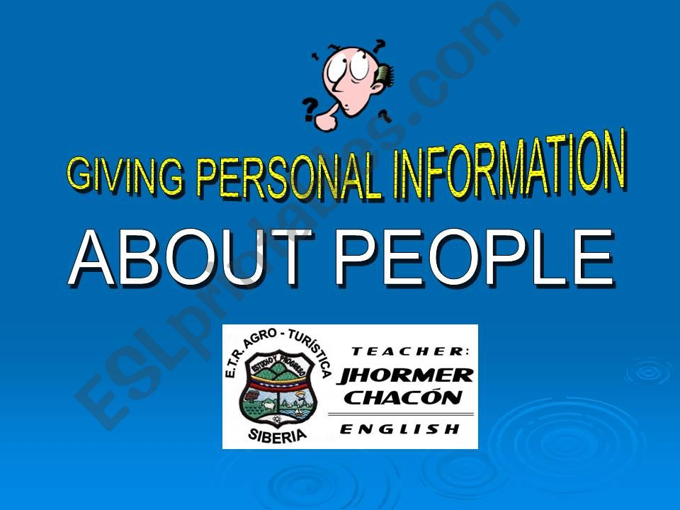GIVING PERSONAL INFORMATION ABOUT PEOPLE