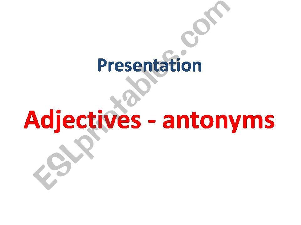 Adjectives-antonyms powerpoint
