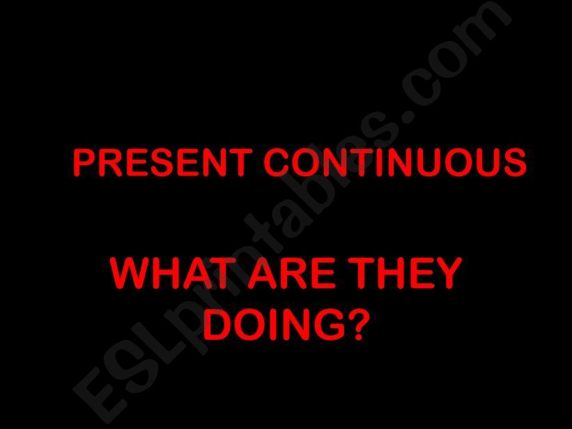 Present continuous with moving images part 1