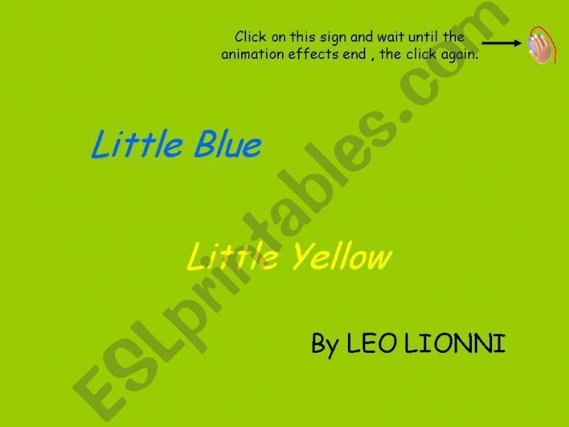 Little Blue,little Yellow part 1