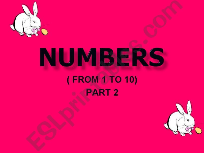 NUMBERS (FROM 1 TO 10 )  PART 2