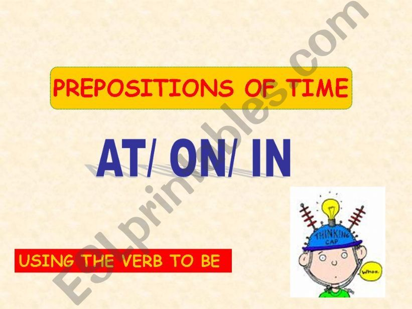 PREPOSITIONS OF TIME- AT/ON/IN