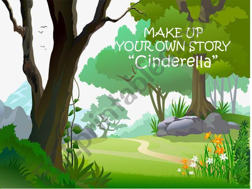 MAKE UP YOUR OWN STORY II: Cinderella