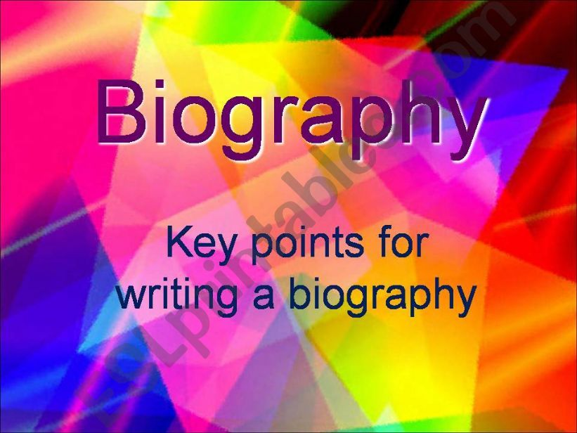 Biography: Key points for writing a biography