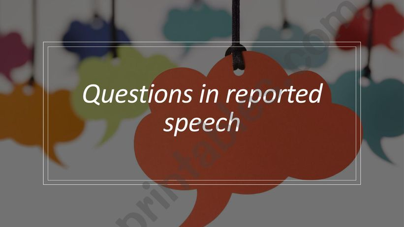 Reported Questions powerpoint