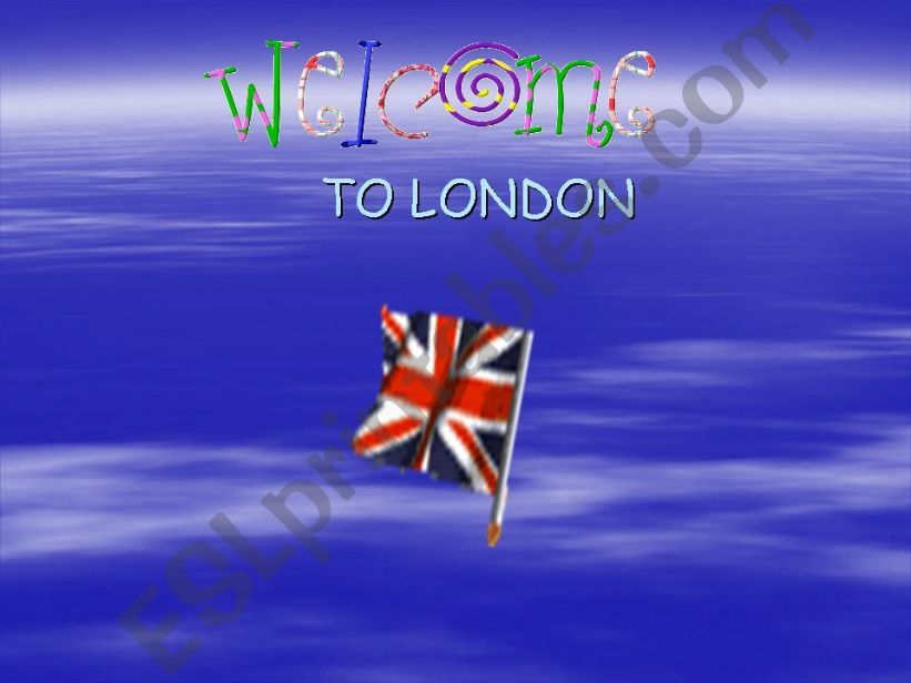 The UK.Welcome to London 1 powerpoint
