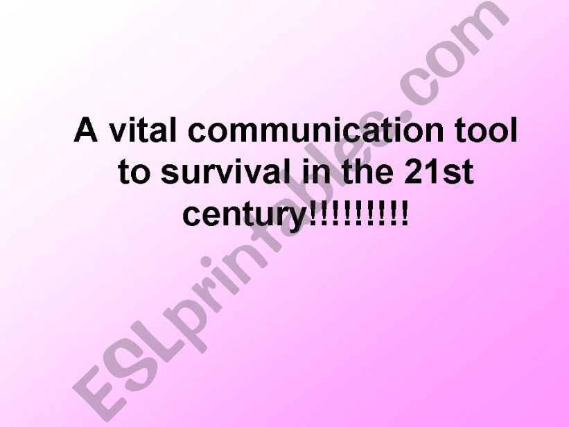 A vital communication tool to survival in the 21st century ( I )