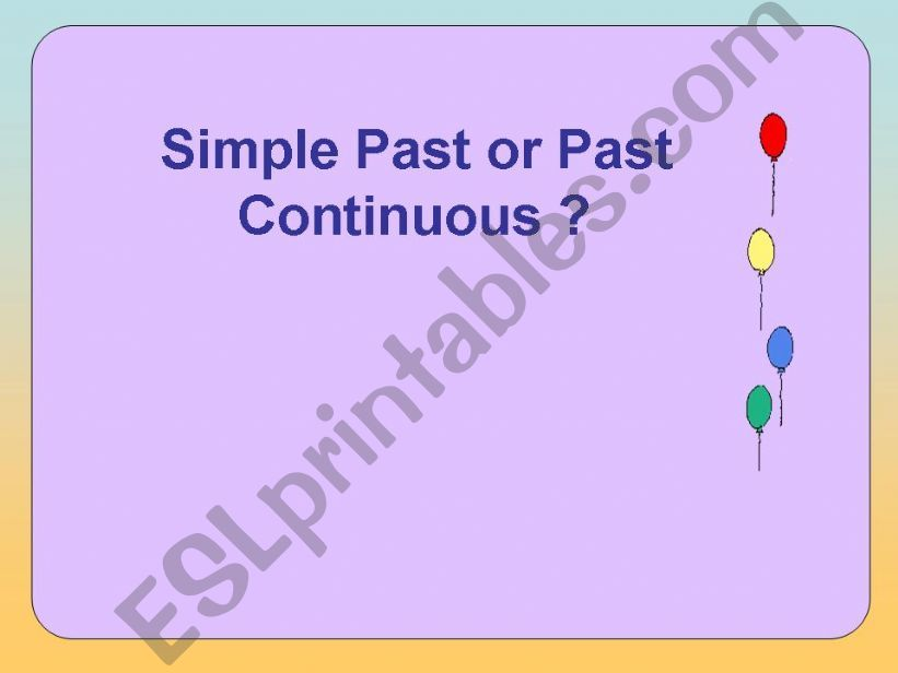 Contrast: past simple or continuous ?