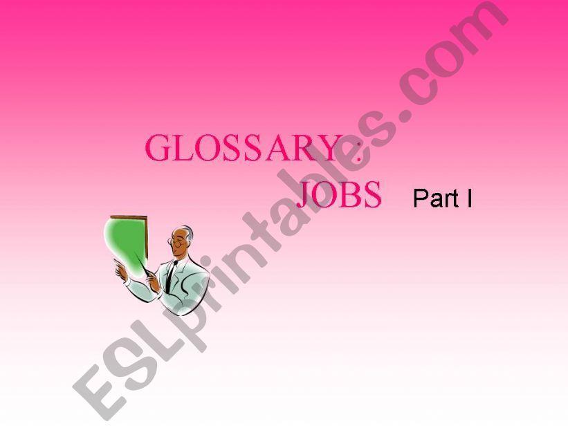 Jobs: glossary ( I ) powerpoint