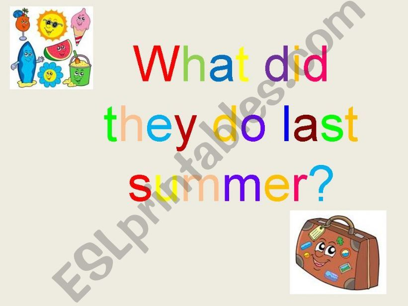 What did they do last summer? powerpoint