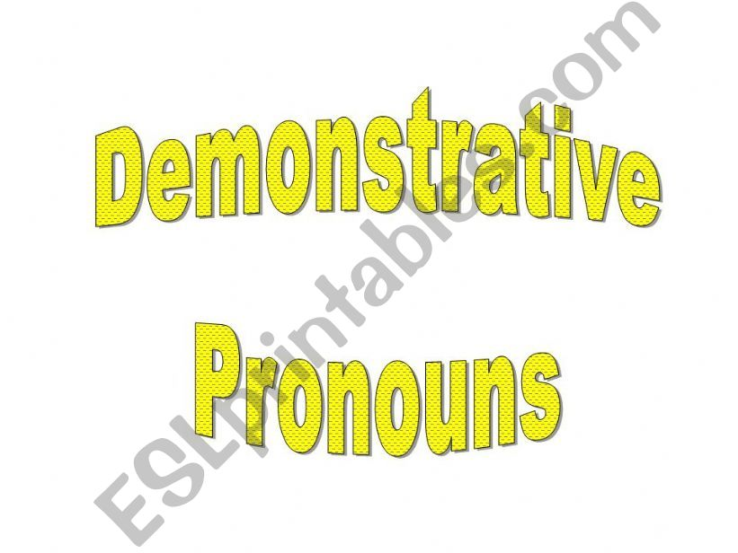 Demostrative pronouns powerpoint