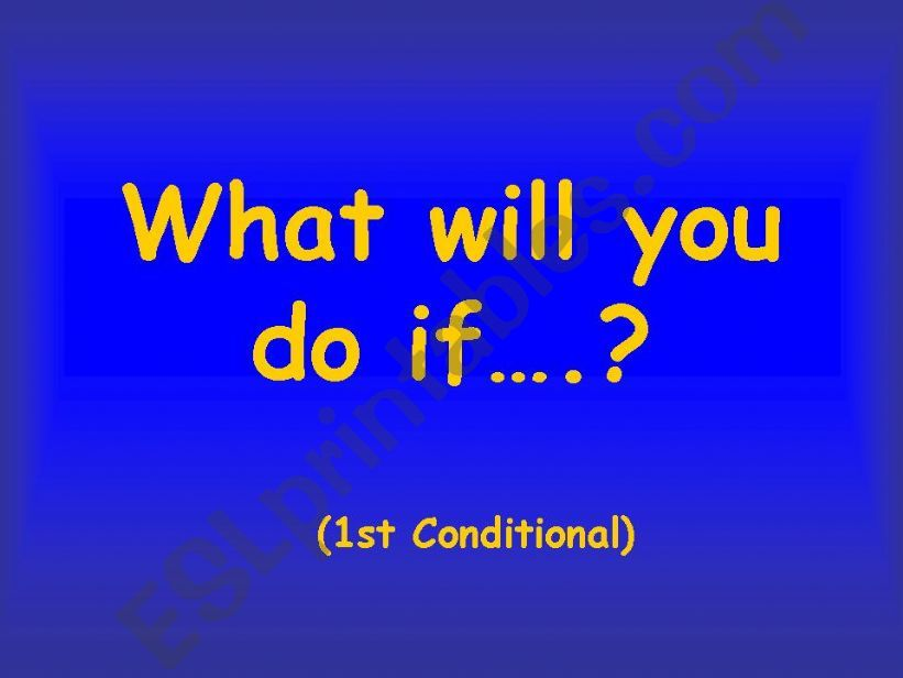 First Conditional part 1 of 2 powerpoint