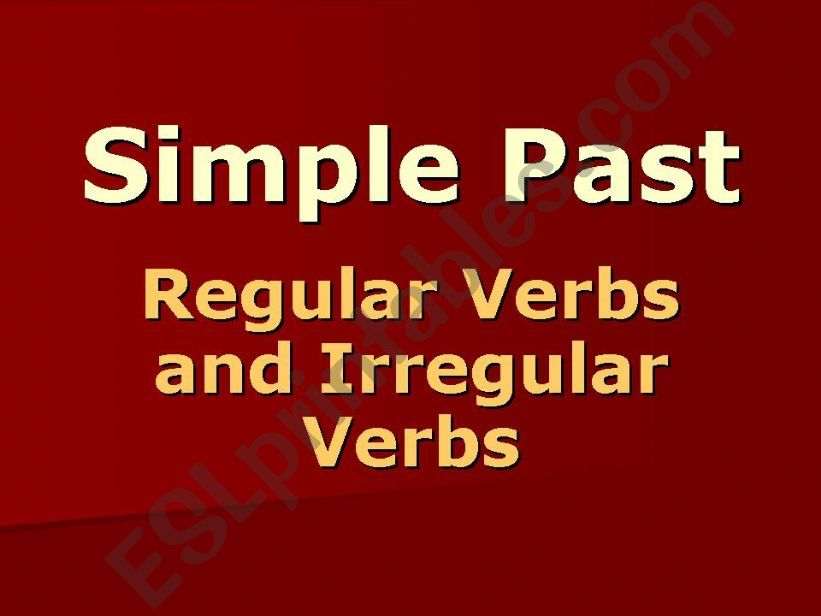 Simple Past (regular and irregular verbs)