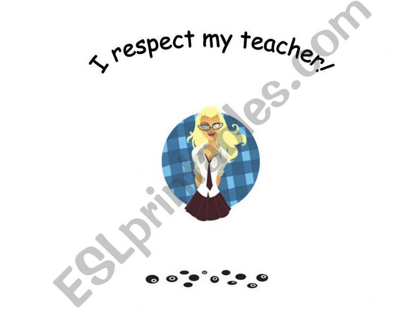 I RESPECT MY TEACHER powerpoint