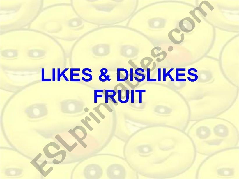 Likes and dislikes - Fruit powerpoint