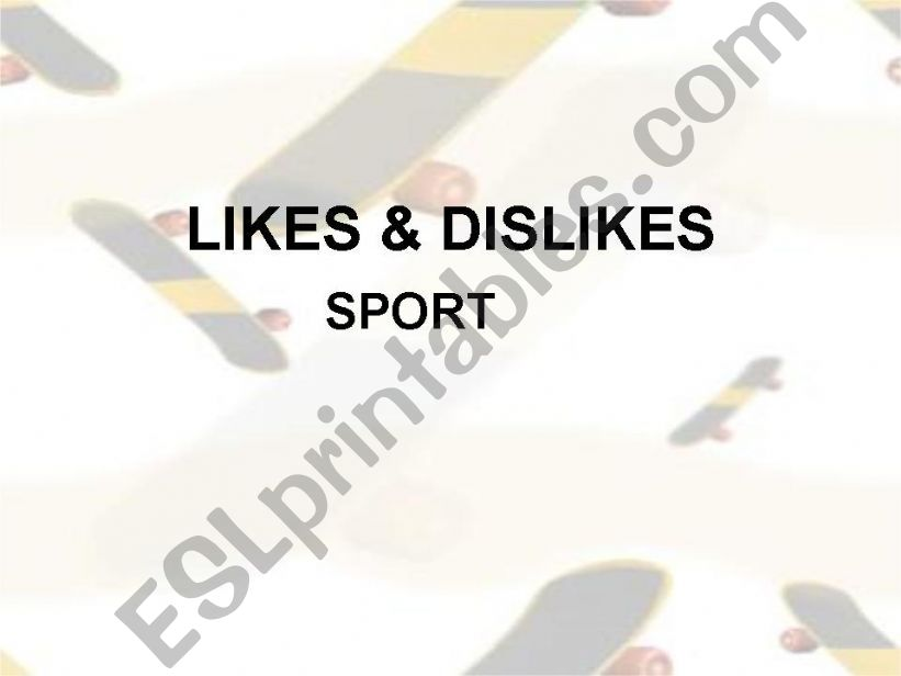 Likes and dislikes - Sports powerpoint