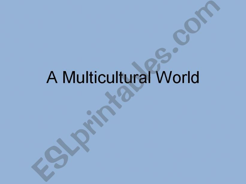 A Multicultural World powerpoint