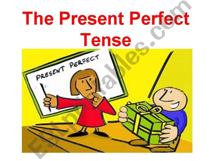 The Present Perfect Tense powerpoint