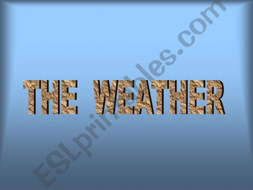 The weather powerpoint