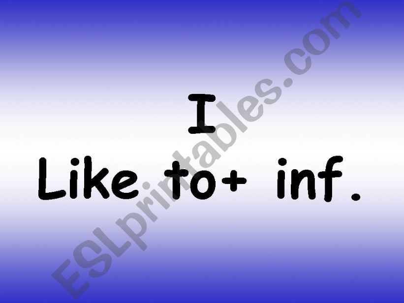 I like to + inf. powerpoint