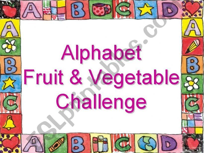 Alphabet Fruit & Vegetable Challenge