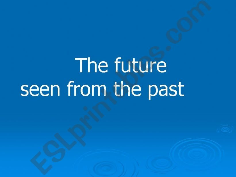 The future seen from the past powerpoint