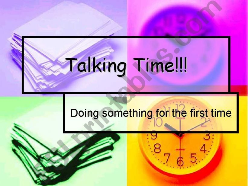 Conversation time_Doing something for the first time