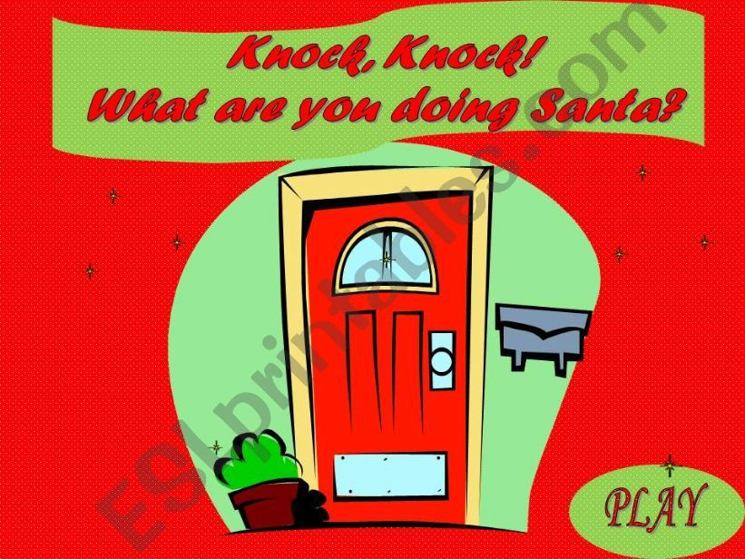 Knock, knock! What are you doing Santa? PART 1