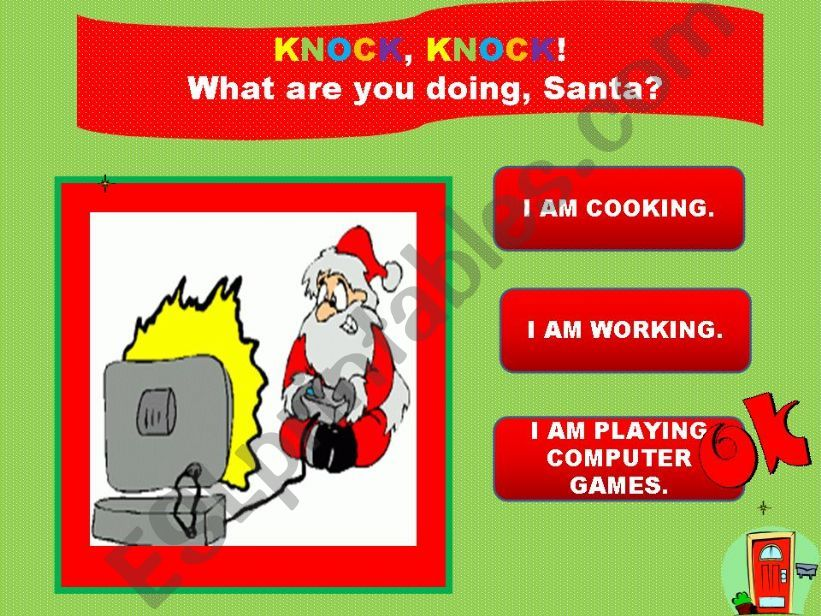 Knock, knock! What are you doing Santa? PART 2