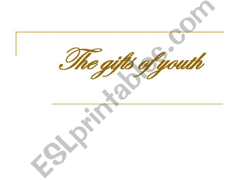 GIFT OF YOUTH powerpoint