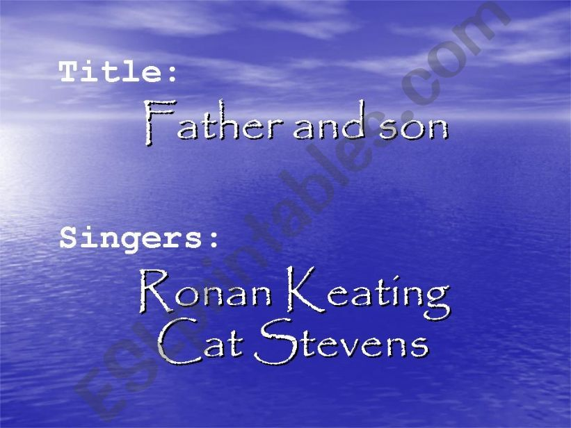 A PP about the song Father and Son by Cat Stevens and Ronan Keating