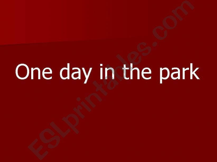 One day in the park powerpoint