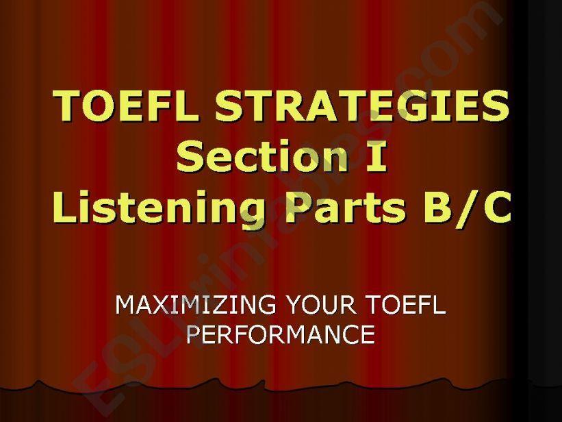 Toefl Strategies Listening Parts B/C