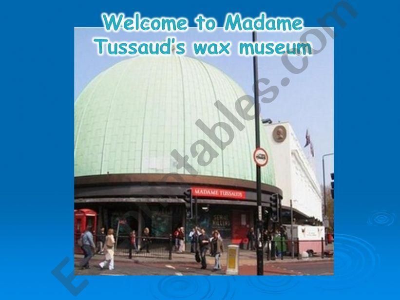 Madame Tussaud´s wax museum (PART 1)