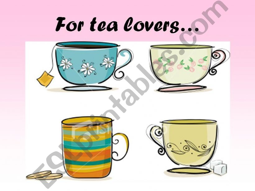 For tea lovers... powerpoint