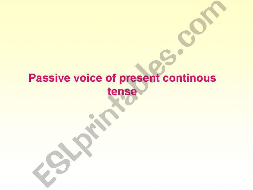 Passive voice of present continous tense