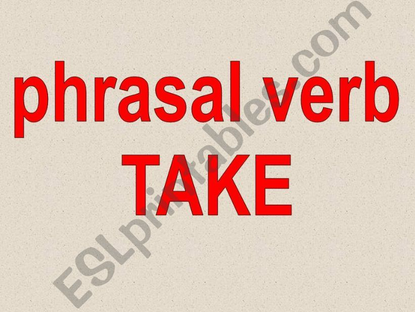 Phrasal verb TAKE powerpoint