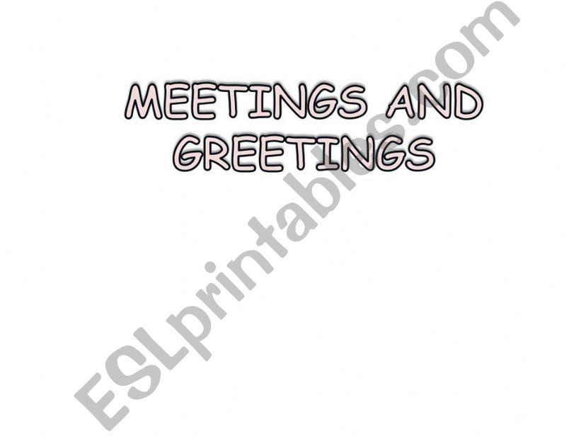 MEETINGS AND GREETINGS 1 PART powerpoint