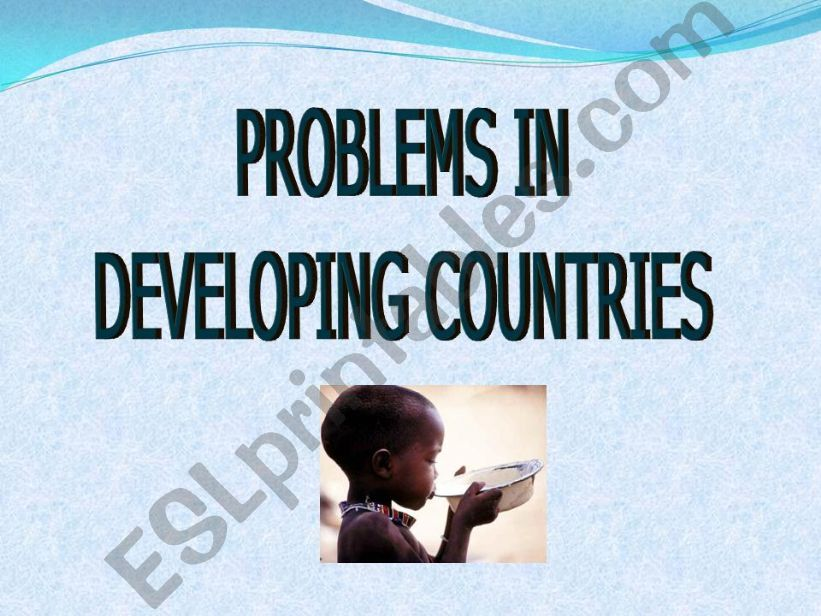 Problems in developing countries/Ways to help them