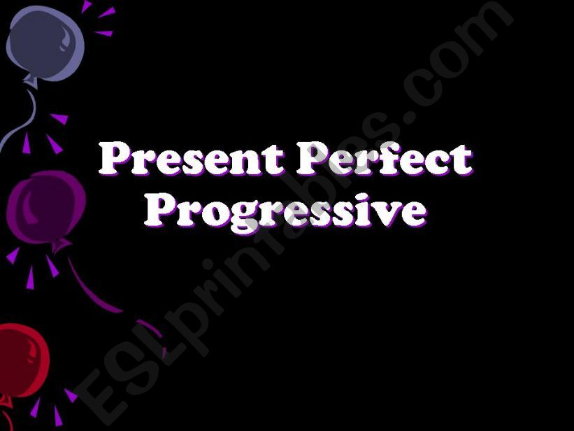 Present Perfect Progressive powerpoint