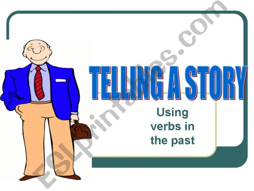 Telling a Story - Verbs in the Past