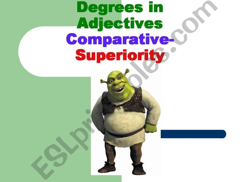ADJECTIVES-DEGREES-COMPARATIVE OF SUPERIORITY