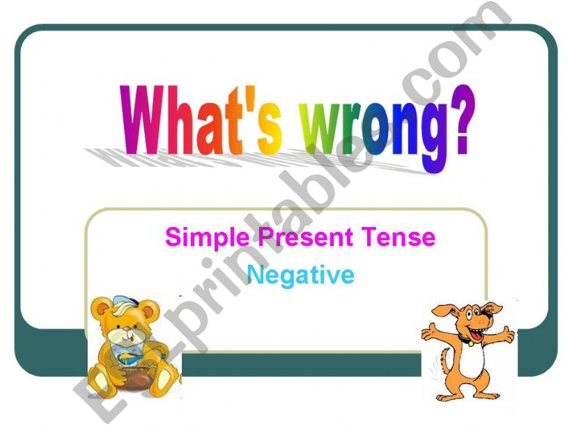What´s wrong? Simple Present Tense - negative