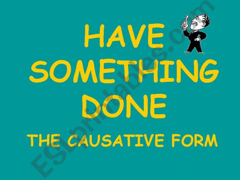 The causative form (´have something done´)