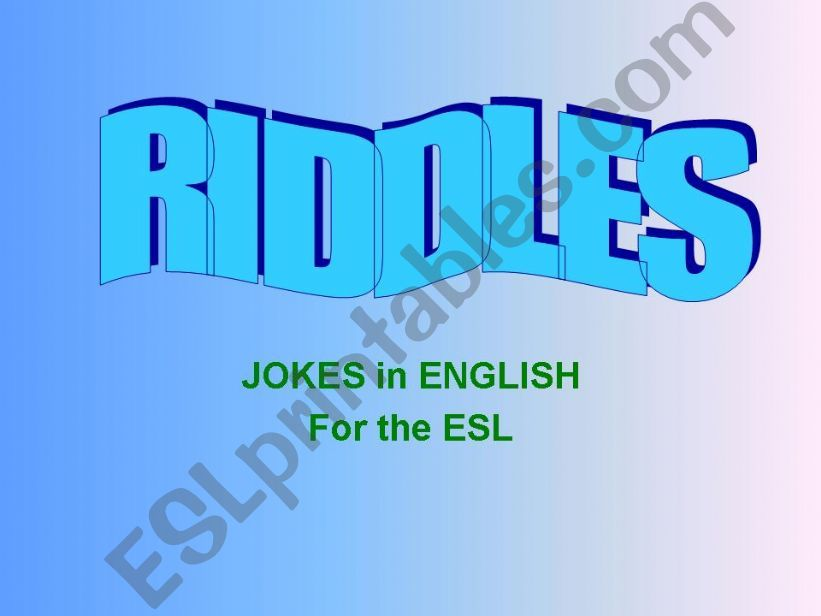 Riddles, Jokes in English for the ESL